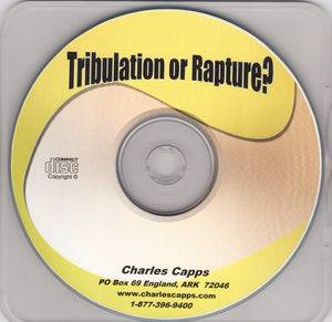 Charles Capps, Tribulation or Rapture? CD