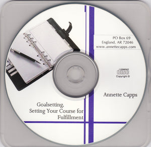 Annette Capps, Goalsetting - Setting a Course for Fulfillment CD