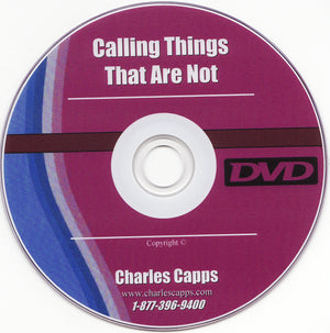 Charles Capps, Calling Things That are Not DVD