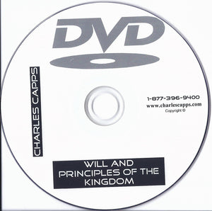 Charles Capps, Will and Principles of the Kingdom DVD