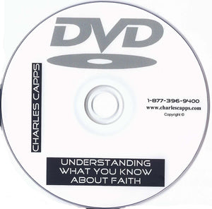 Charles Capps, Understanding What You Know About Faith DVD