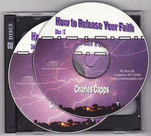 Charles Capps, How to Release Your Faith CDs
