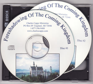 Charles Capps, Foreshadowing of the Coming Kingdom CDs