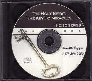 Annette Capps, The Holy Spirit - The Key to Miracles