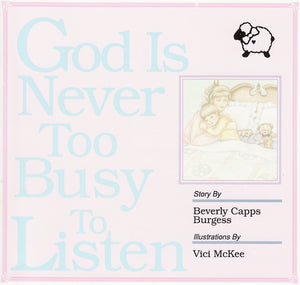 Beverly Capps, God Is Never Too Busy to Listen