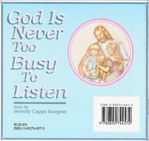 God is NEVER Too Busy to Listen