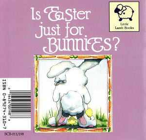 Beverly Capps, Is Easter Just for Bunnies?