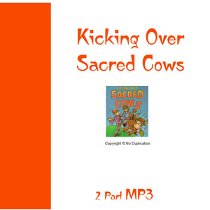Kicking Over Sacred Cows