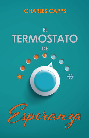 El Termostato de Esperanza (The Thermostat of Hope)
