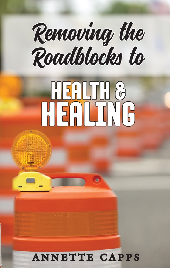 Removing the Roadblocks to Health and Healing