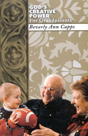 Beverly Capps, God's Creative Power for Grandparents