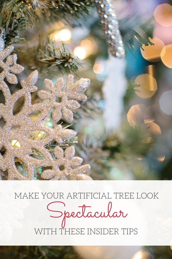 Make your artificial tree look spectacular with these insider tips!