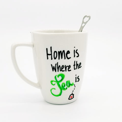 Home Is Where The Tea Is - Handpainted Mug