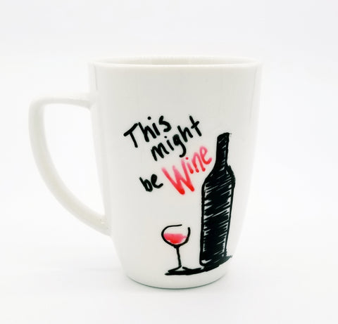 Might be Wine - Handpainted Mug