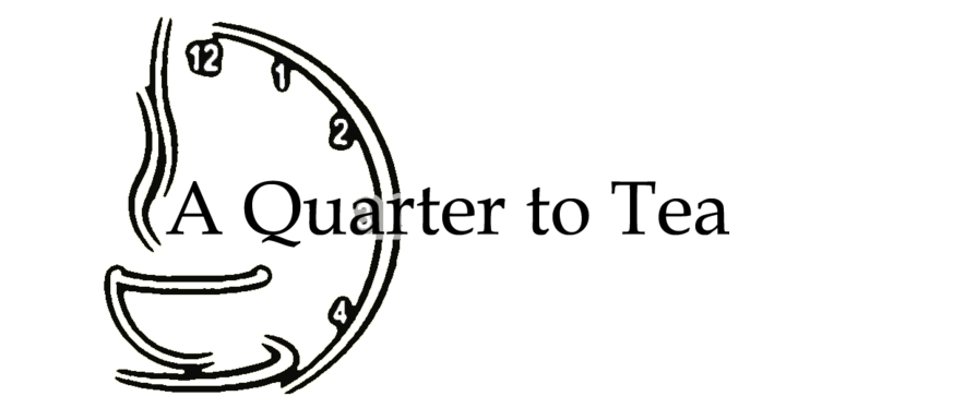 A Quarter to Tea