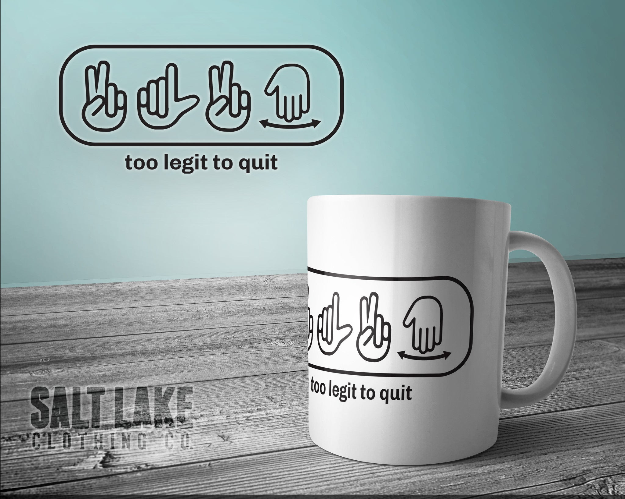 Too Legit To Quit Ceramic 11 0z. Coffee Mug