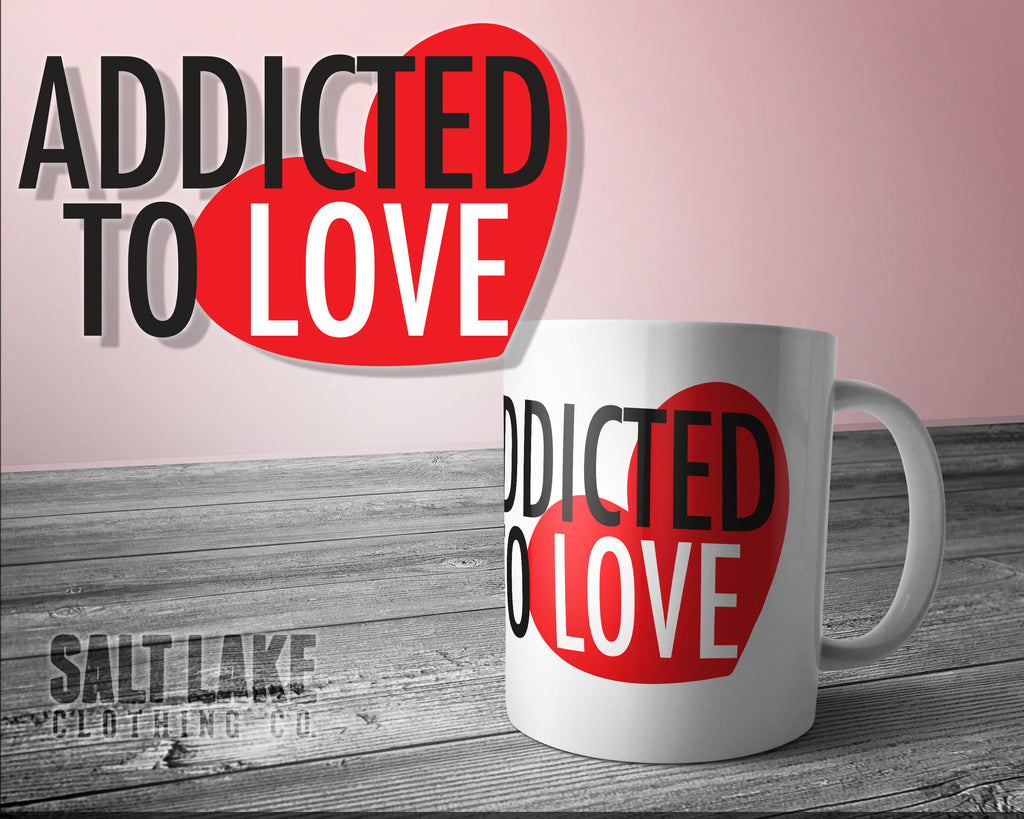 Addicted to Love Ceramic 11 0z. Coffee Mug