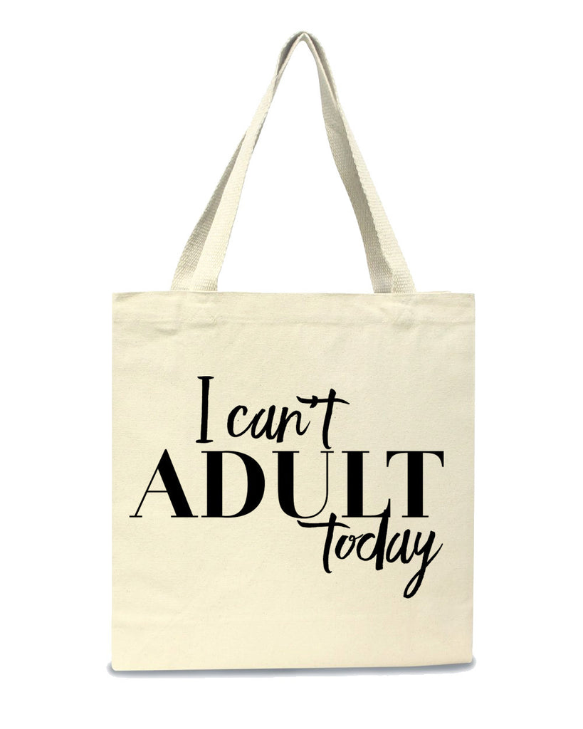 I Can't Adult Today Canvas Tote Bag