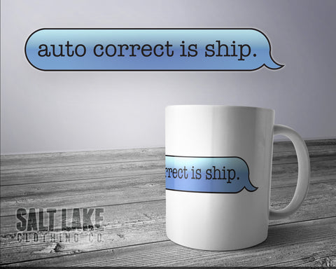 Auto Correct Is Ship Ceramic 11 0z. Coffee Mug