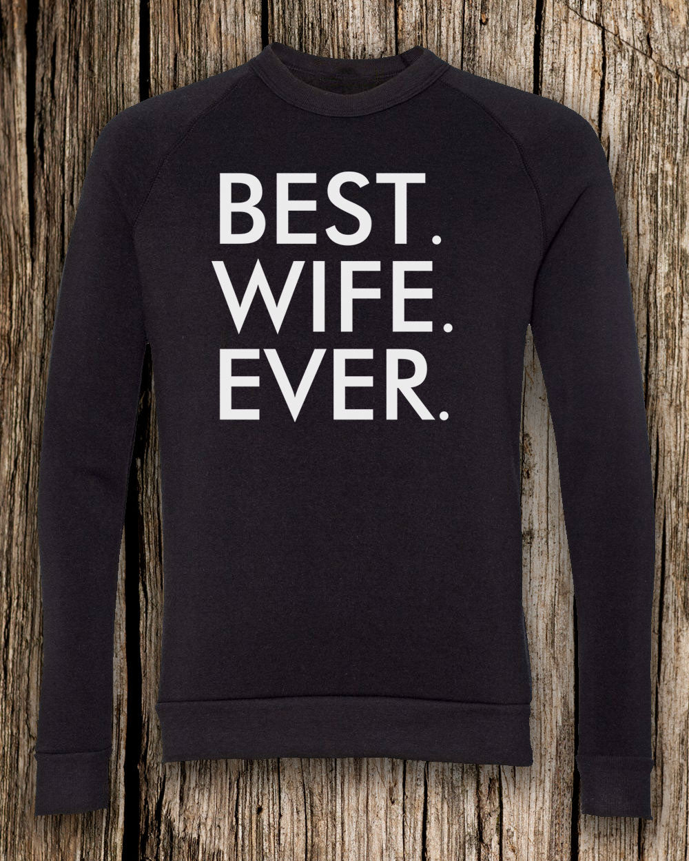 Best. Wife. Ever. Eco-Fleece Crewneck Sweatshirt