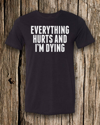 Everything Hurts & I'm Dying Triblend Crew Neck T-shirt