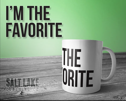 I'm The Favorite Ceramic 11 0z. Coffee Mug