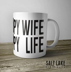 Happy Wife Happy Life Ceramic 11 0z. Coffee Mug