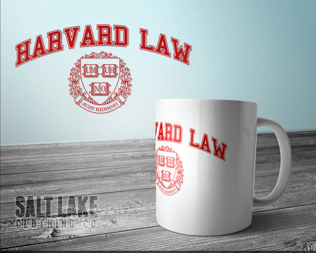 Harvard Law-Just Kidding Ceramic 11 0z. Coffee Mug