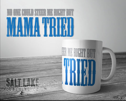 Mama Tried Ceramic 11 0z. Coffee Mug