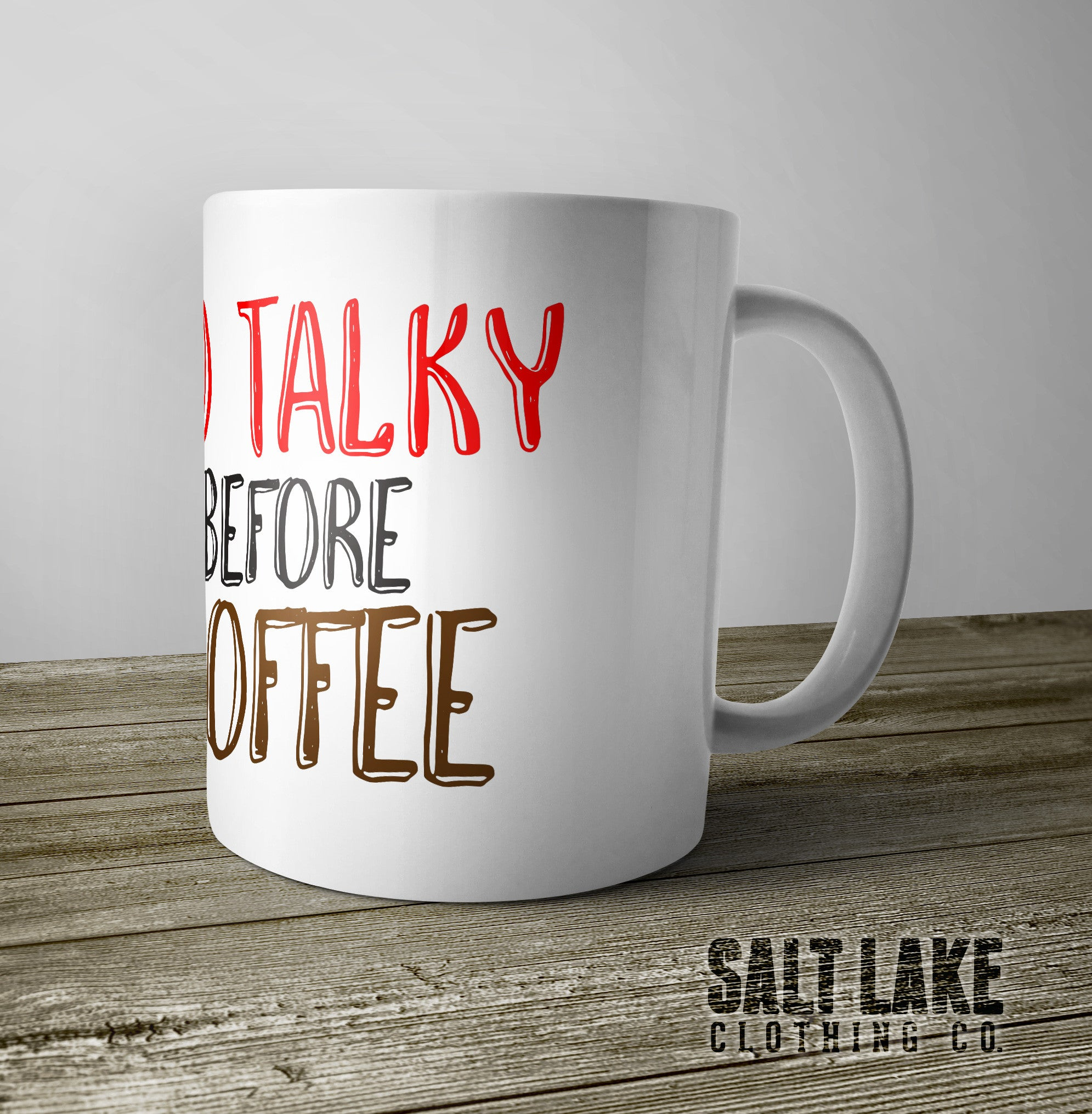 No Talky Before Coffee Ceramic 11 0z. Coffee Mug
