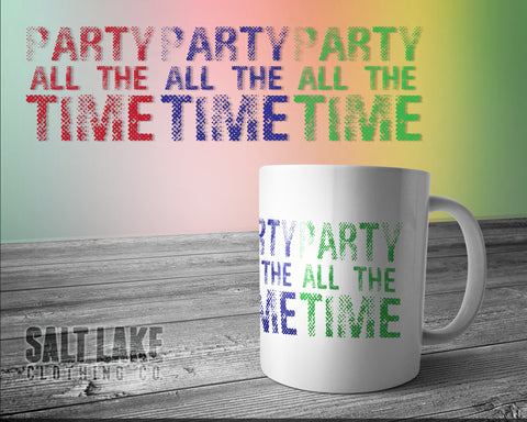 Party All The Time Ceramic 11 0z. Coffee Mug