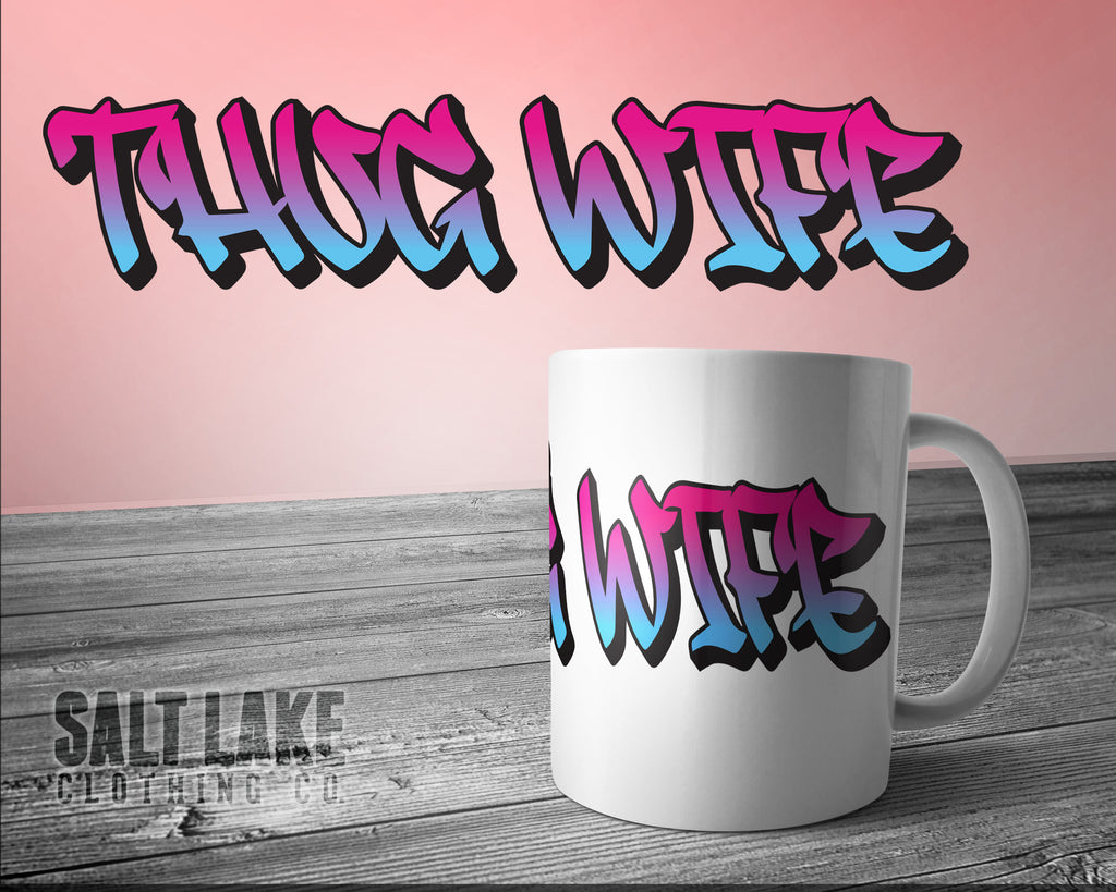 Thug Wife Ceramic 11 0z. Coffee Mug