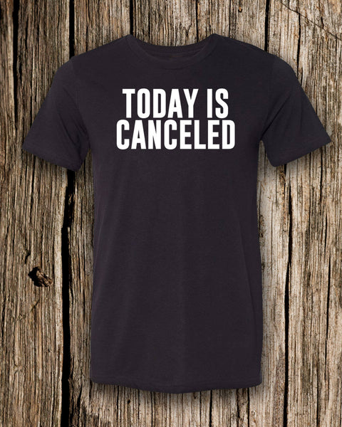 Today is Canceled Triblend Crew Neck T-shirt