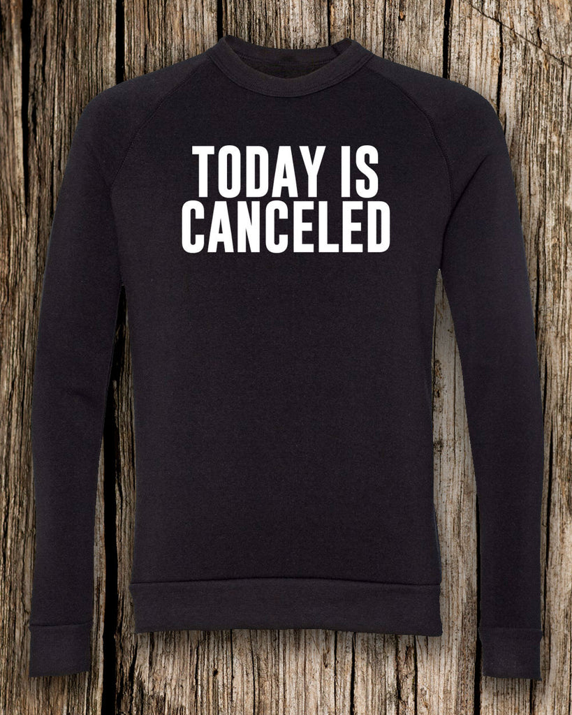 Today is Canceled Eco-Fleece Crewneck Sweatshirt