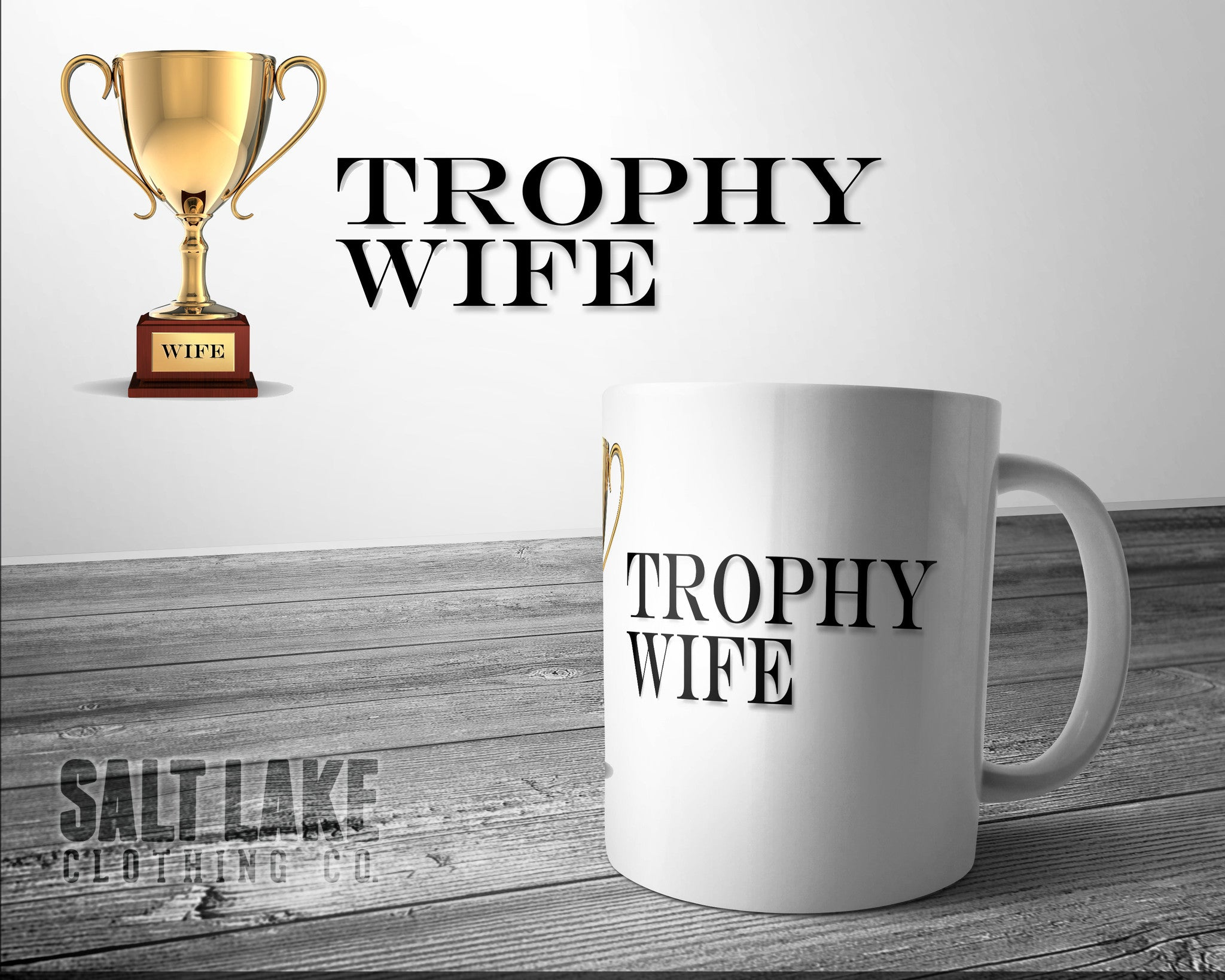 Trophy Wife Ceramic 11 0z. Coffee Mug
