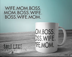 Wife.Mom.Boss Ceramic 11 0z. Coffee Mug