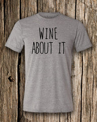 Wine About It Triblend Crew Neck T-shirt