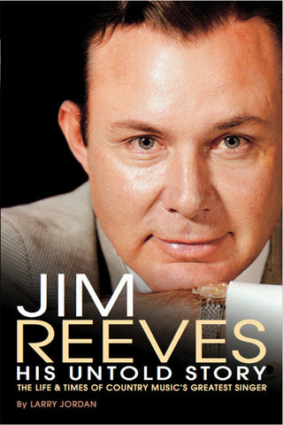 Jim Reeves: His Untold Story (*NEW* UPDATED EDITION; 672 pgs)