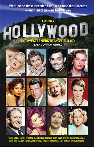 Going Hollywood: Midwesterners In Movieland (248 pgs)