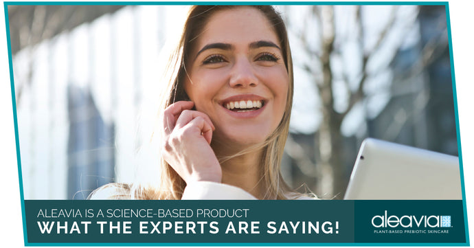 Aleavia is a Science-Based Product - What The Experts Are Saying!