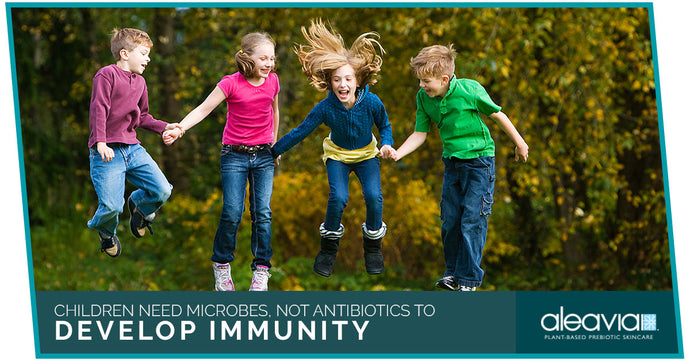 Children need microbes, not antibiotics to develop immunity