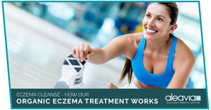Eczema Cleanse - How Our Organic Eczema Treatment Works