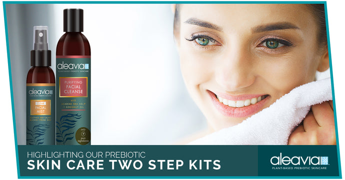 Highlighting Our Prebiotic Skin Care Two Step Kits