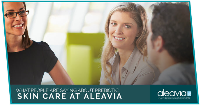 What People Are Saying About Prebiotic Skin Care At Aleavia