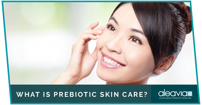 What Is Prebiotic Skin Care?