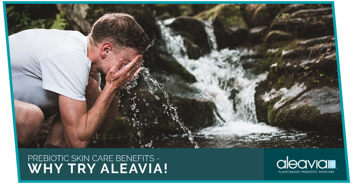 Prebiotic Skin Care Benefits - Why Try Aleavia!