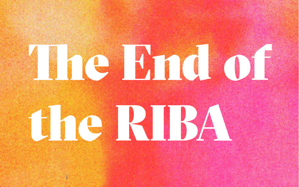 The End of the RIBA