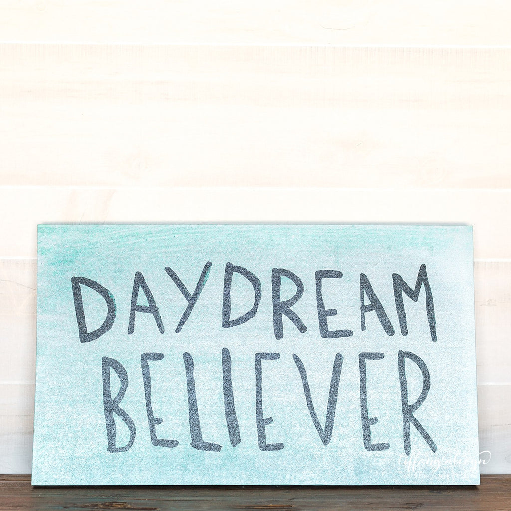 Day Dream Believer Sign