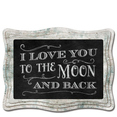 Love You to the Moon and Back Chalk Sign