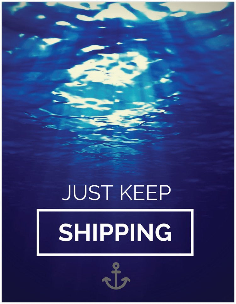 Motivation Just Keep Shipping Poster 8.5x11